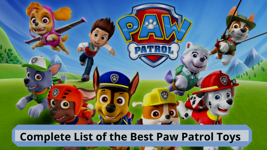 Complete list of the Best Paw Patrol Toys