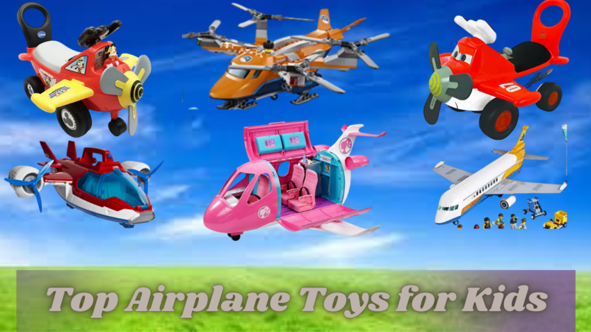 Best Airplane toys for Kids.