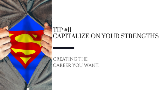 Creating the Career You Want – Tip #11