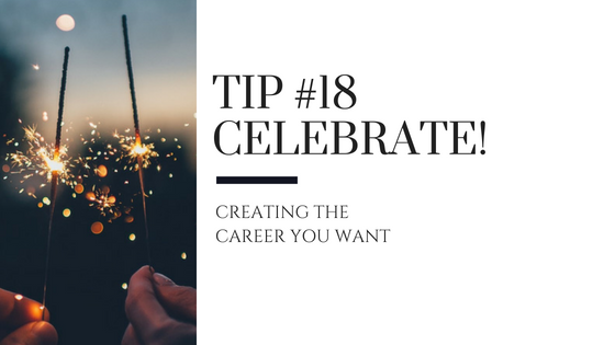 Creating the Career You Want – Tip #18