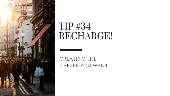 Creating the Career You Want – Tip #34