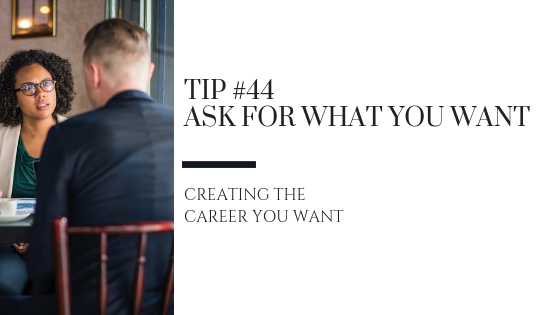 Creating the Career You Want – Tip #44
