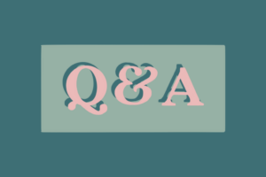 Q and A series