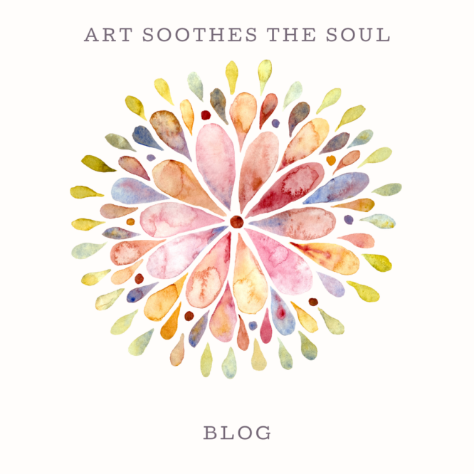 Art Soothes The Soul Blog