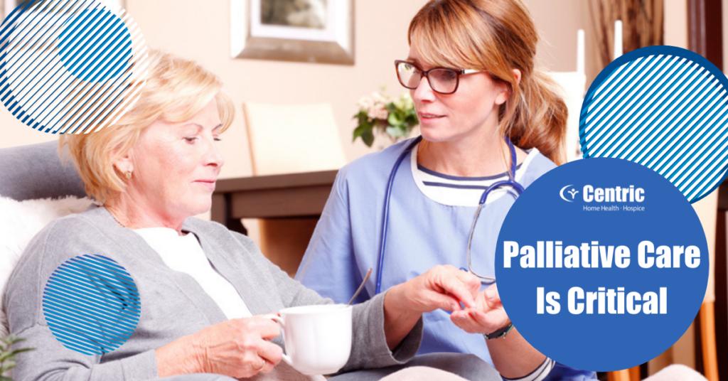 Palliative Care is Critical