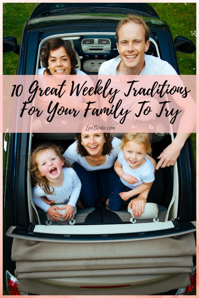 10 Great Weekly Traditions for Your Family to Try