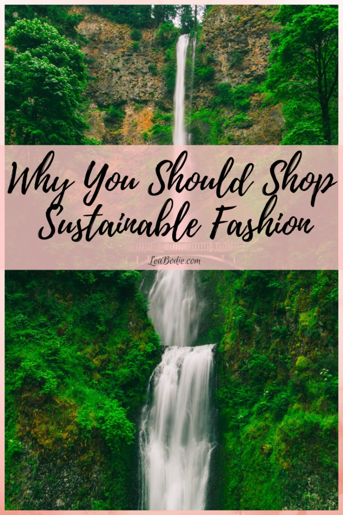 Why You Should Shop Sustainable Fashion