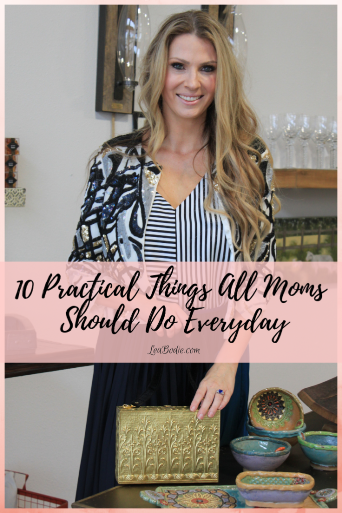 10 Practical Things All Moms Should Do Every Day
