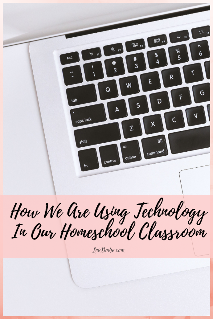 How We Are Using Technology In Our Homeschool Classroom