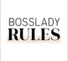 BossLady Rules