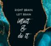 Right Brain Left Brain Intuit and Do It