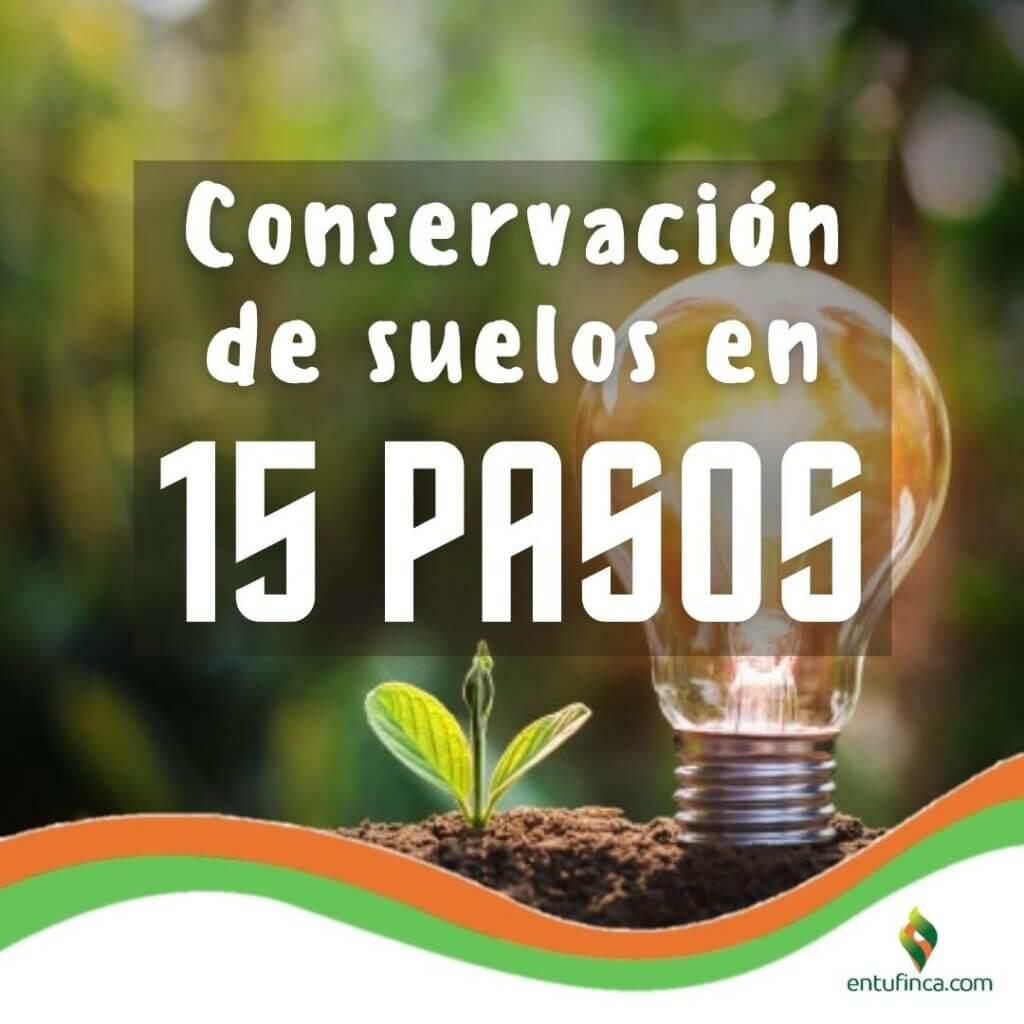 #ConservaciónDelSueloEn15Pasos