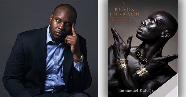 I, Black Pharaoh: Rise to Power Book To Read By African historian Emmanuel Kulu, Jr.