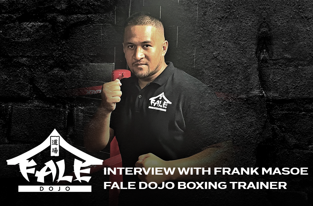 Interview with Frank Masoe – Fale Dojo Boxing Trainer