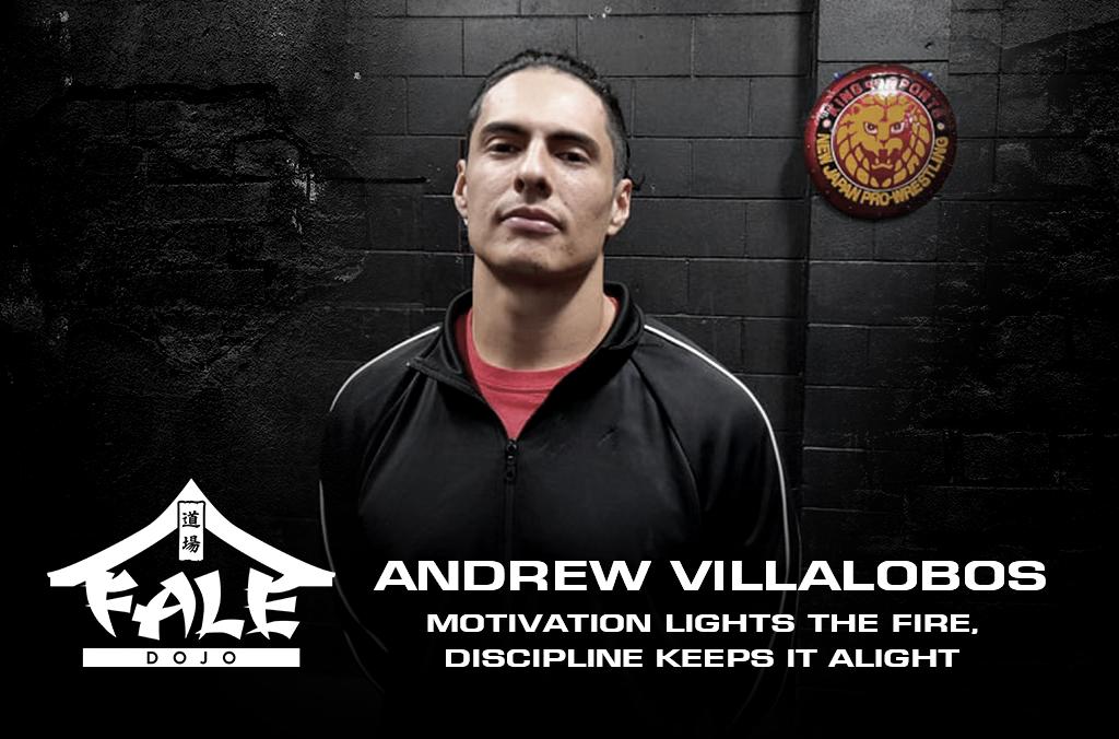 Andrew Villalobos – Motivation Lights the Fire, Discipline Keeps It Alight