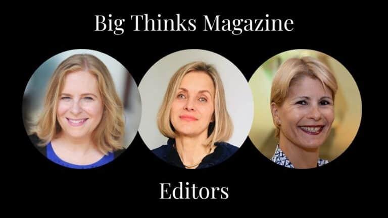 Big Thinks Magazine Editors: Tracy Levine, Forbes Coaches Council; Evelina Roseman, Chief Economist; Judy Romano, Innovative CFO