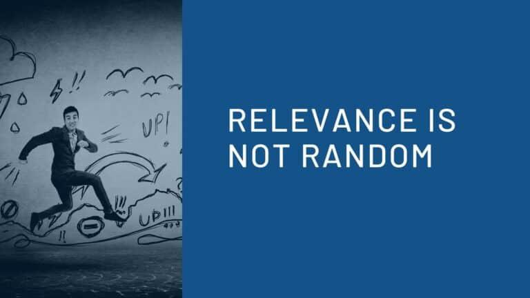 Relevance is Not Random