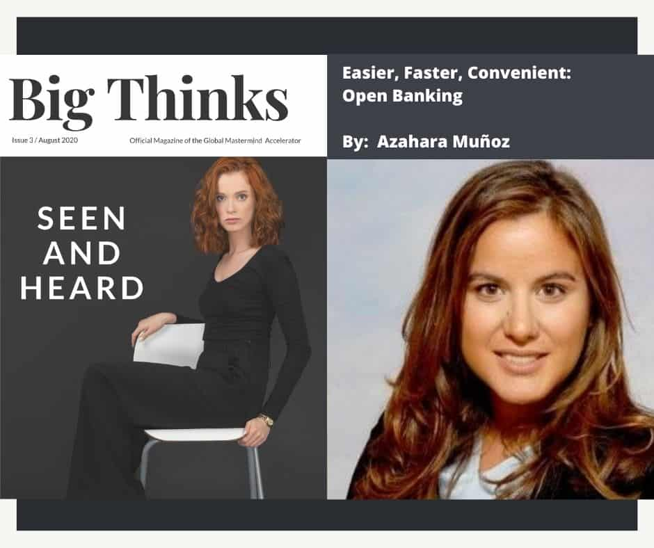 Big Thinks Seen and Heard August 2020 , Azahara Munoz, Easier, Faster, Convenient: Open Banking