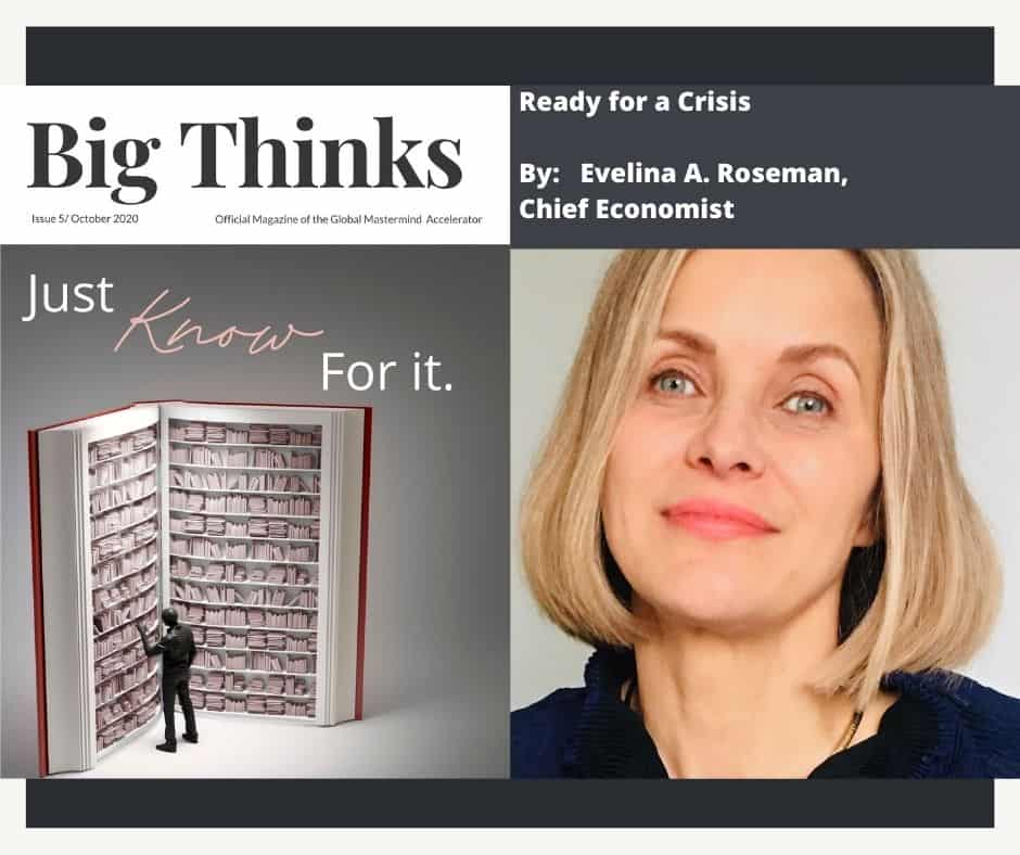 Big Thinks October 2020 Ready for a Crisis By Evelina Roseman Chief Economist and Crisis Manager