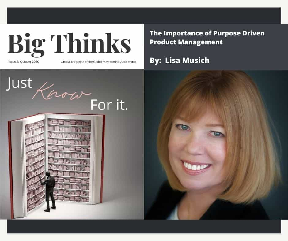 Big Thinks October 2020 The Importance of Purpose Driven Product Management by Lisa Musich