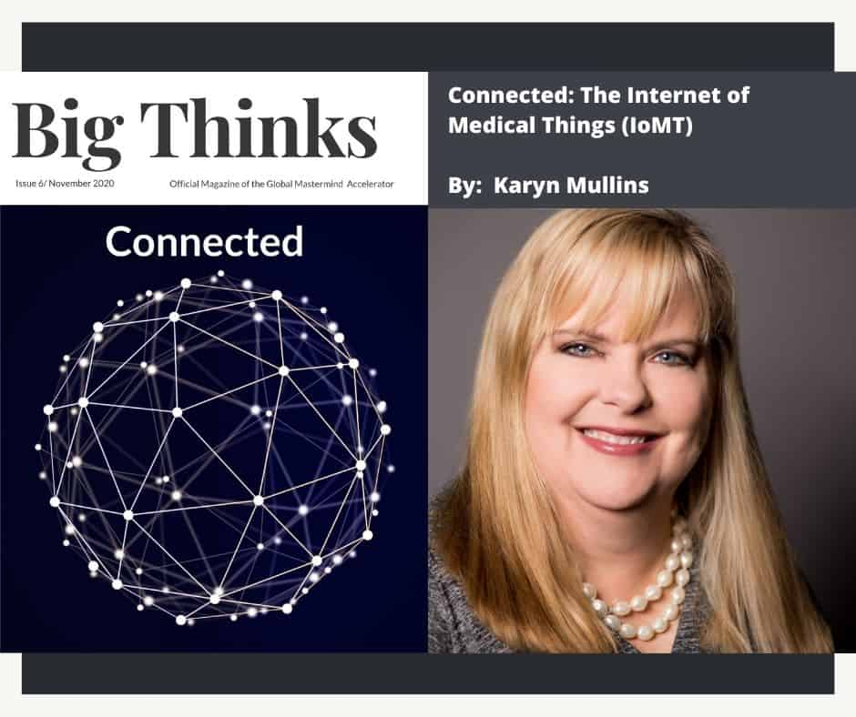 Big Thinks November 2020 Connected The Internet of Medical Things by Karyn Mullin