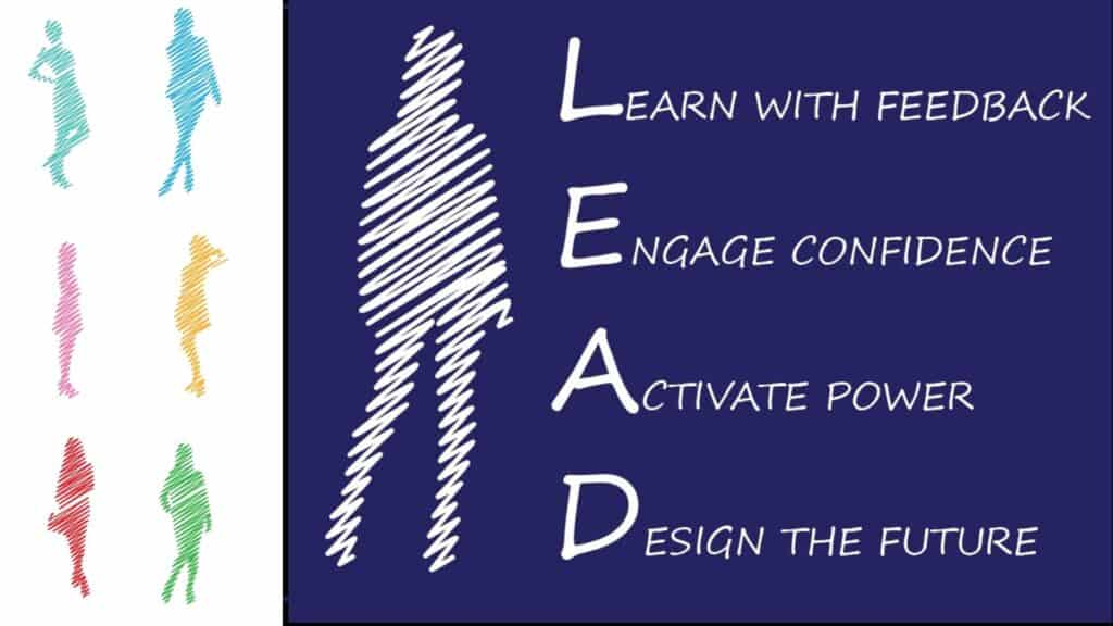 LEAD. Learn with Feedback. Engage Confidently. Activate Power. Design the Future.