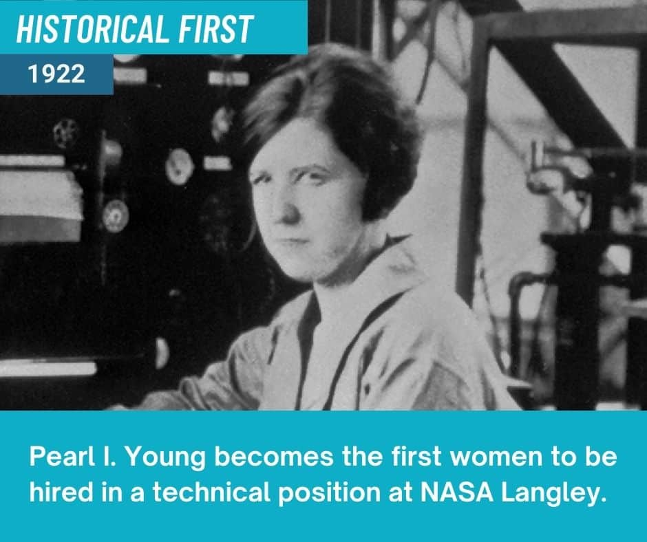 Pearl I. Young becomes the first women to be hired in a technical position at NASA Langley.