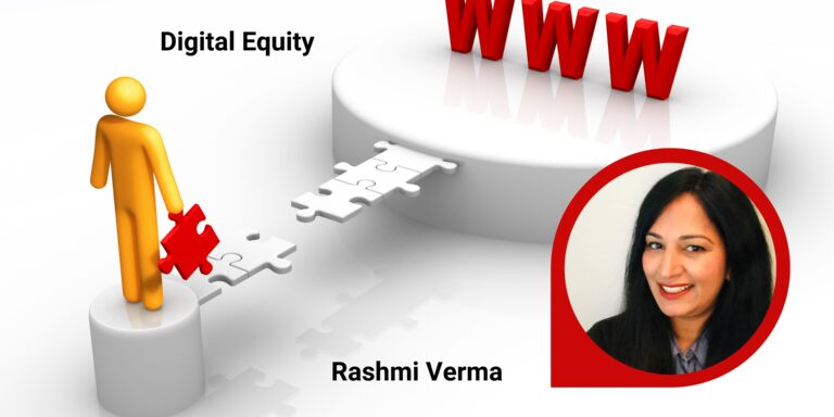 Leaders need to create a bridge for digital equity in the workplace. - Rashmi Verma, Equifax