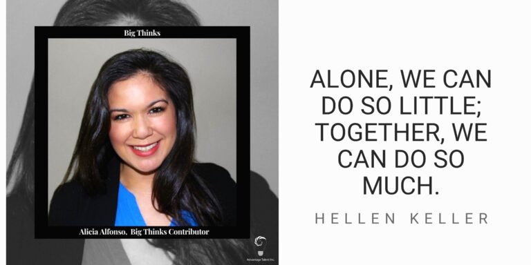 """Big Thinks Contributor Alicia Alfonso and Helen Keller quote, """"Alone, we can do so little; together, we can do so much."""""""