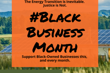 """Image Description: An orange box with text over a background of solar panels on a rural building's roof. Text reads: """"The energy transition is inevitable. Justice is Not. #BlackBusinessMonth. Support Black-Owned Businesses this, and every month. @MidwestBDC"""""""