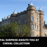A Royal Surprise awaits you at Cheval Collection
