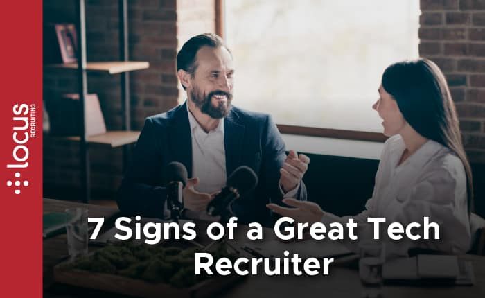 7 Signs of a Great Tech Recruiter
