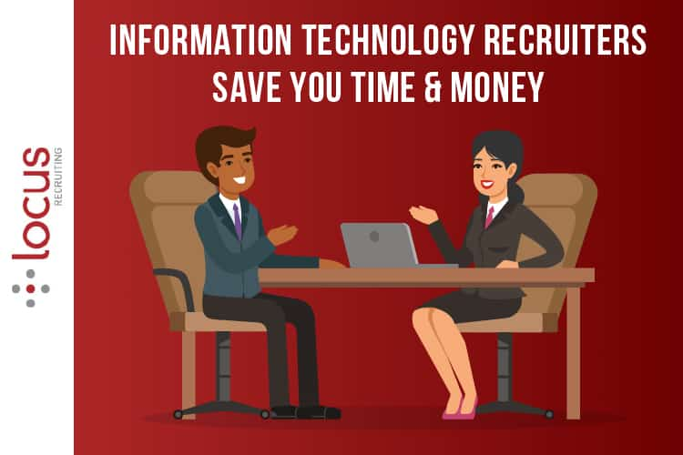 How Information Technology Recruiters Save You Time & Money