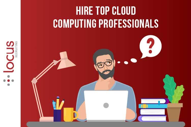 Hire Top Cloud Computing Professionals