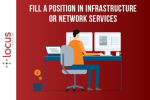 Fill a Position in Infrastructure or Network Services
