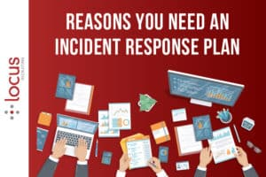 How To Get Started with Creating an Incident Response Plan