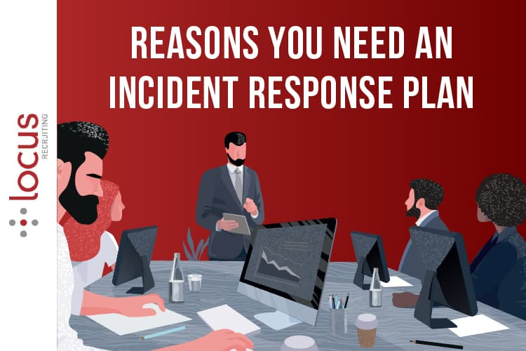 Reasons You Need A Incident Response Plan