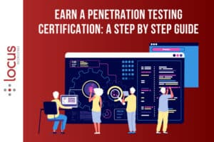 Earn A Penetration Testing Certification: A Step-by-Step Guide