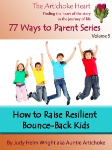 No matter what age your child is, your job is to help him to help himself. One way is to teach resilient skills. Find more affordable and effective parenting books at http://amzn.to/kindlebyjudy