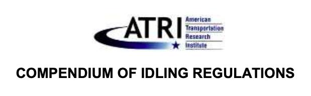 American Transportation Research Institute: Compendium of Idling Regulations