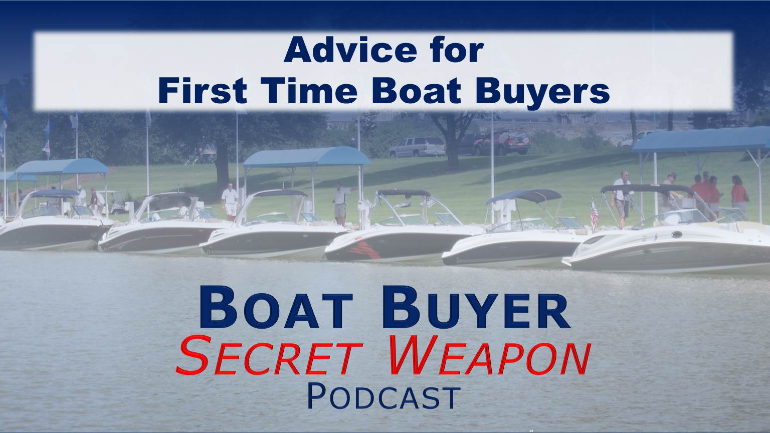 Advice for 1st Time Boat Buyers
