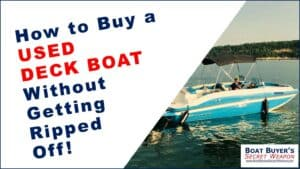 How to Buy a Used Deck Boat for Sale from a Used Boat Dealer or Private Seller Video