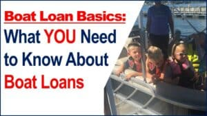 Boat Loan Basics, How to Get the Best Boat Loan for Your Boat Video