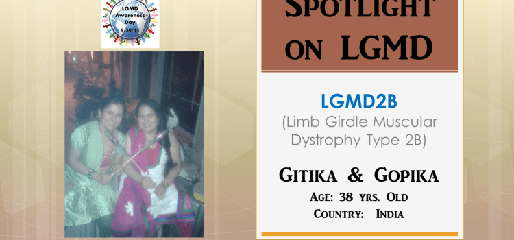 INDIVIDUALS WITH LGMD:  Gitika & Gopika