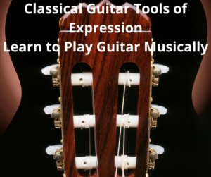 Learn to play classical guitar expressively