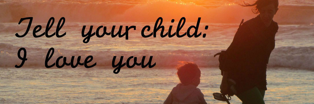 Tell Your Child: I Love You