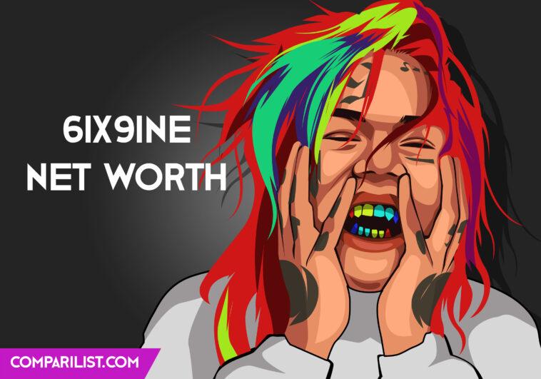 6ix9ine Net Worth