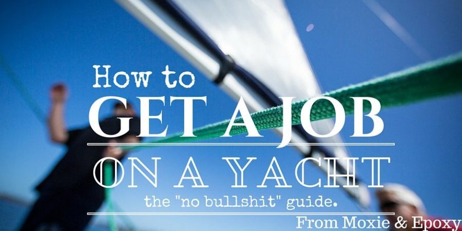 """Photo of How to get a job on a yacht. The """"no bullshit guide"""""""
