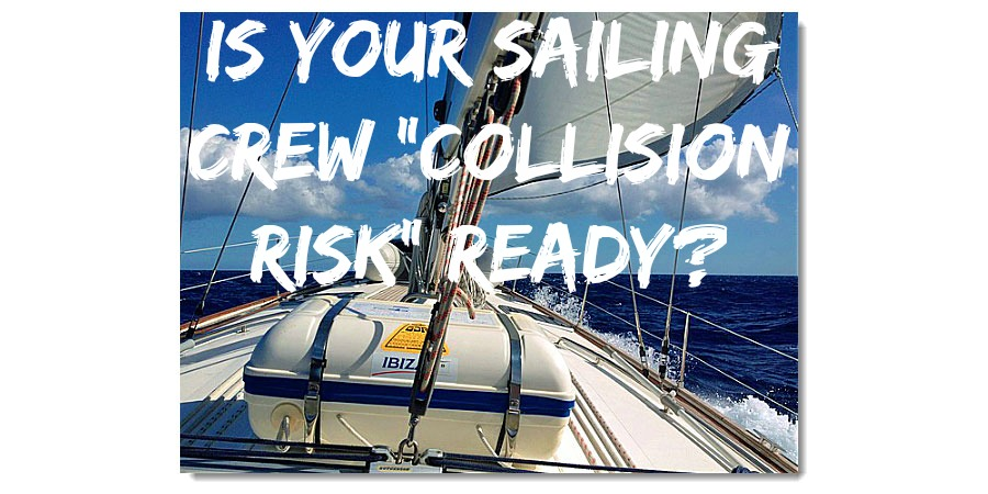 """Photo of Is Your Sailing Crew """"Collision Risk"""" Ready?"""