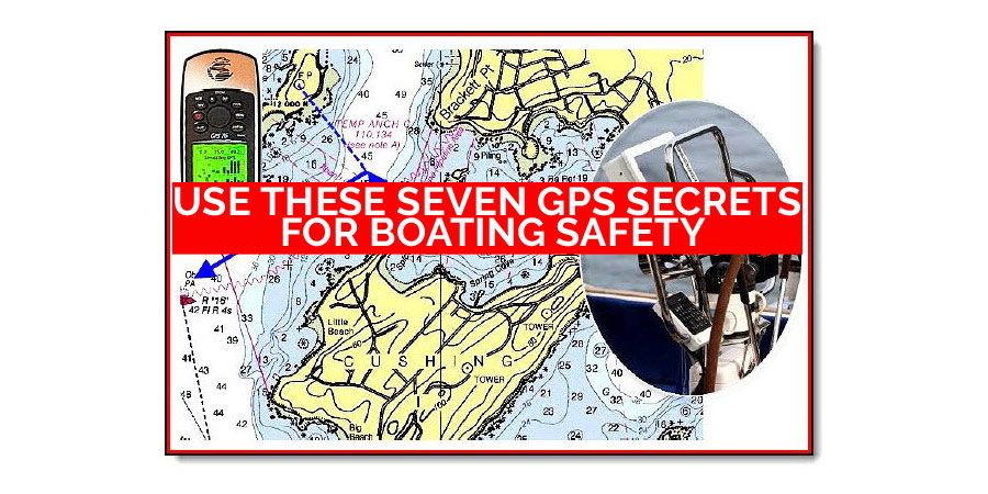 Photo of Use These Seven GPS Secrets for Boating Safety